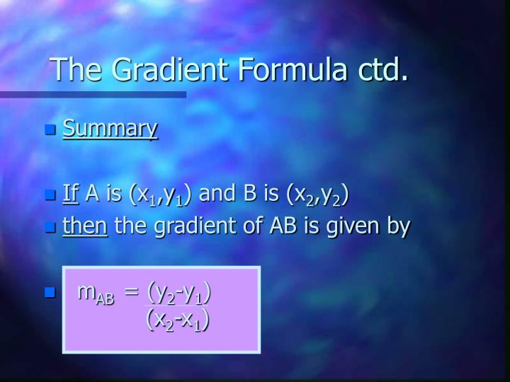 The gradient formula ctd