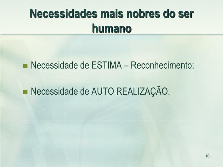Necessidades mais nobres do ser humano