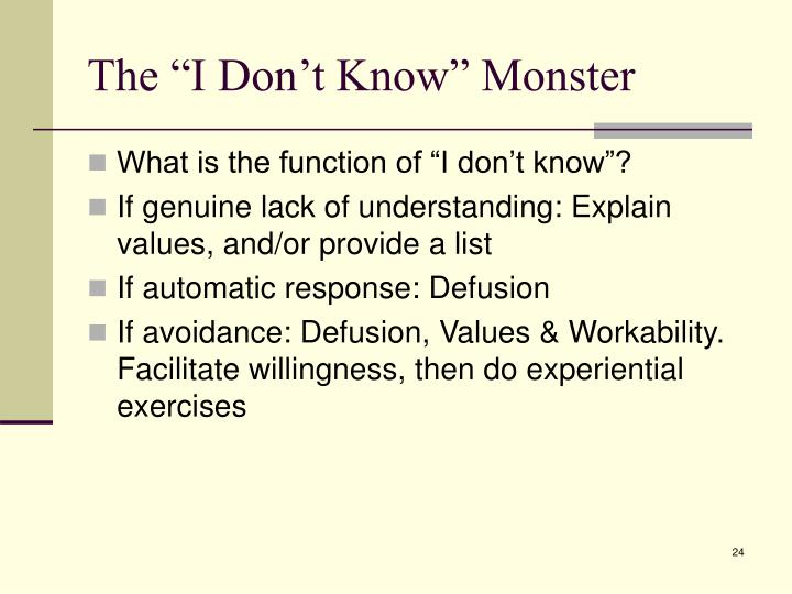 "The ""I Don't Know"" Monster"