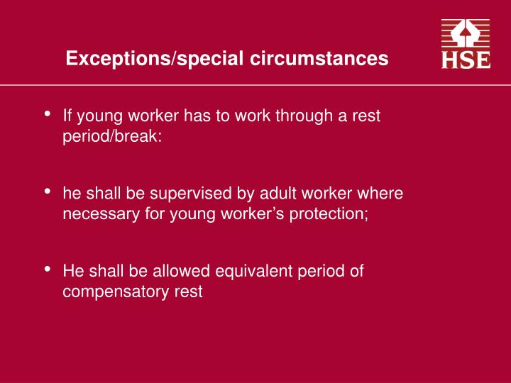 Exceptions/special circumstances