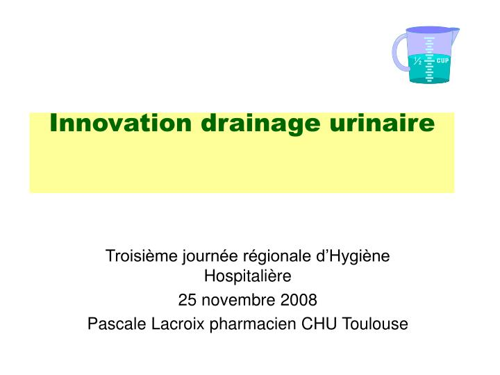 Innovation drainage urinaire