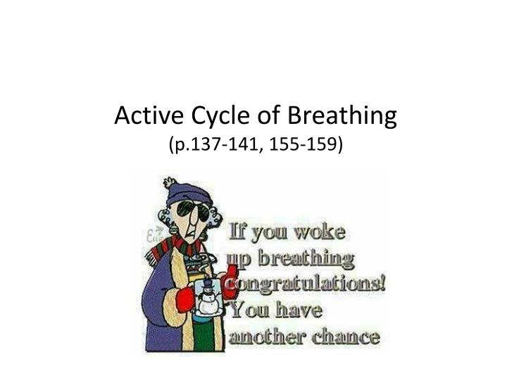 Active cycle of breathing p 137 141 155 159