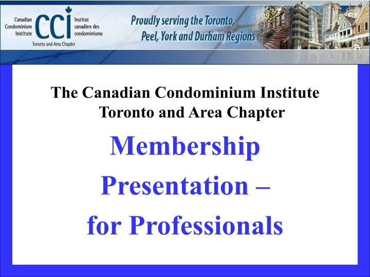 The Canadian Condominium Institute Toronto and Area Chapter