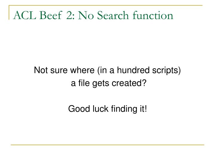 ACL Beef 2: No Search function