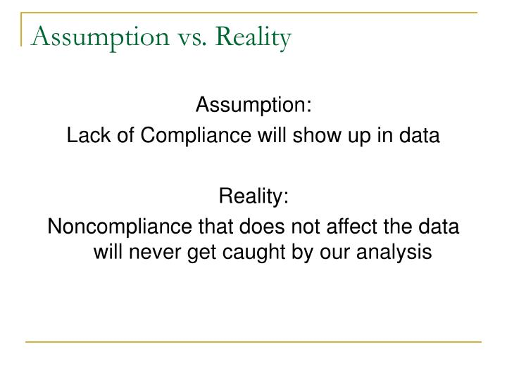 Assumption vs. Reality