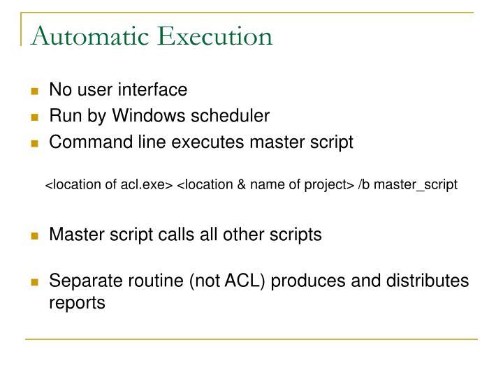 Automatic Execution