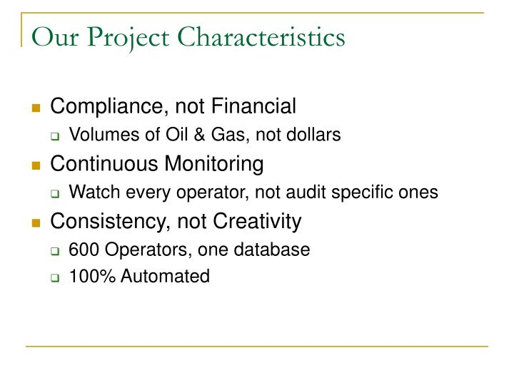 Our Project Characteristics