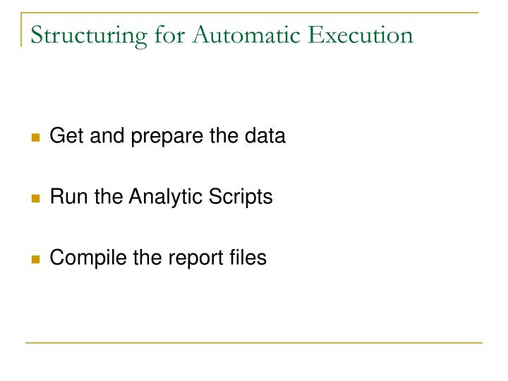 Structuring for Automatic Execution
