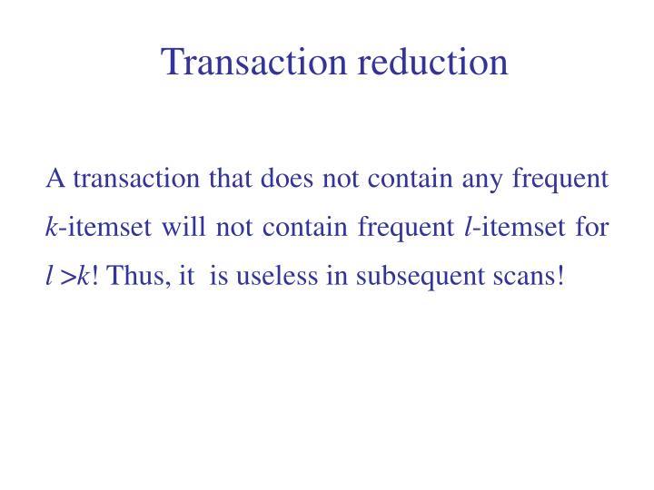 Transaction reduction