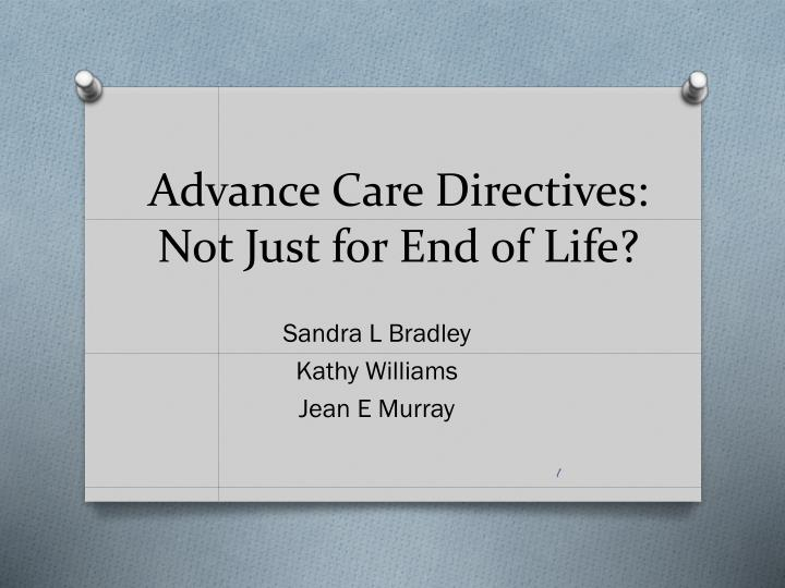 Advance care directives not just for end of life