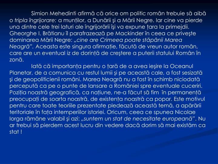 Simion Mehedinti afirmă că orice om politic român trebuie să aibă o