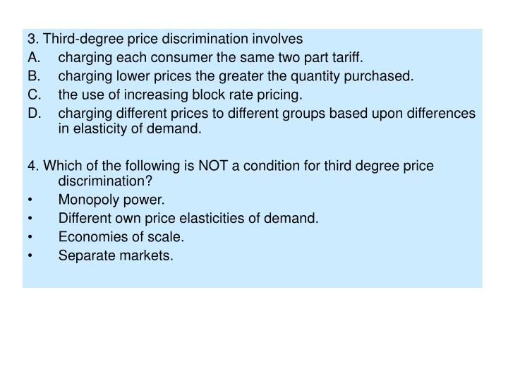 3. Third-degree price discrimination involves