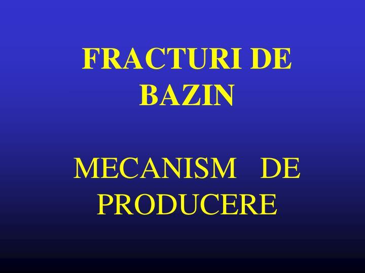 FRACTURI DE BAZIN