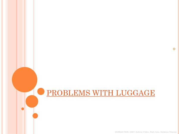 PROBLEMS WITH LUGGAGE