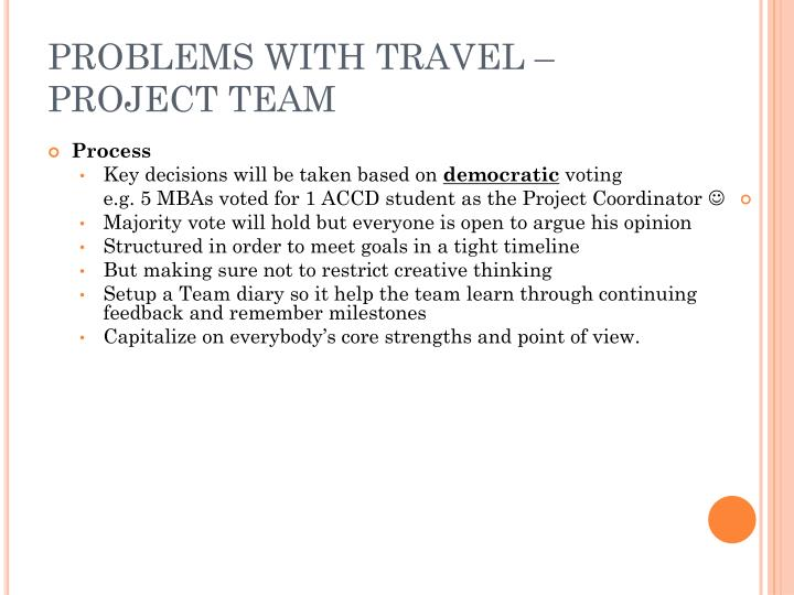 PROBLEMS WITH TRAVEL – PROJECT TEAM