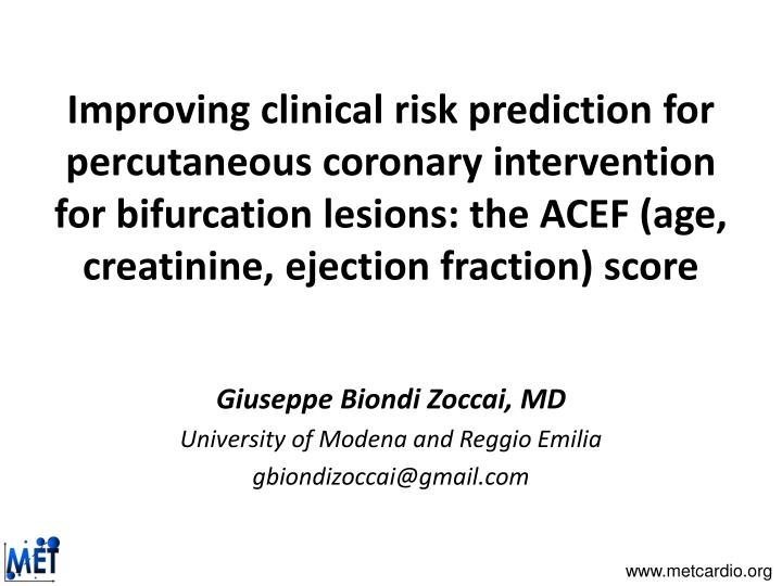 Improving clinical risk prediction for percutaneous coronary intervention for bifurcation lesions: the ACEF (age, creatinine, ejection fraction) score
