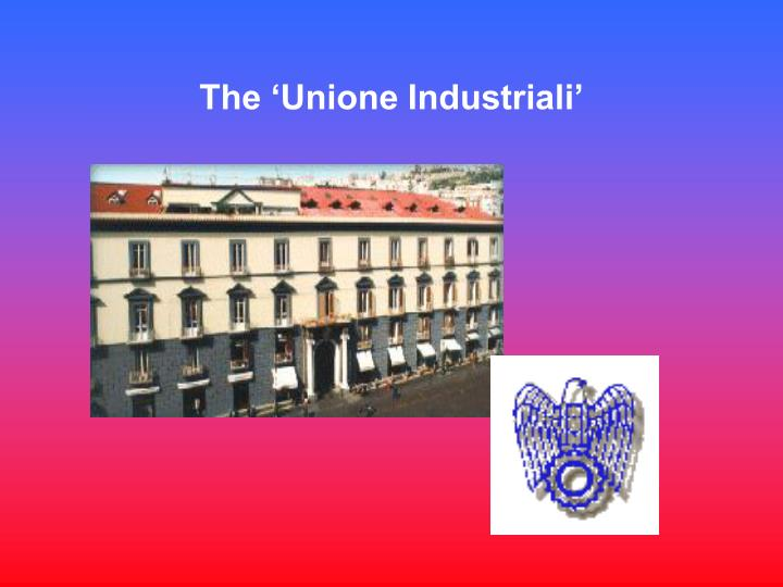 The 'Unione Industriali'