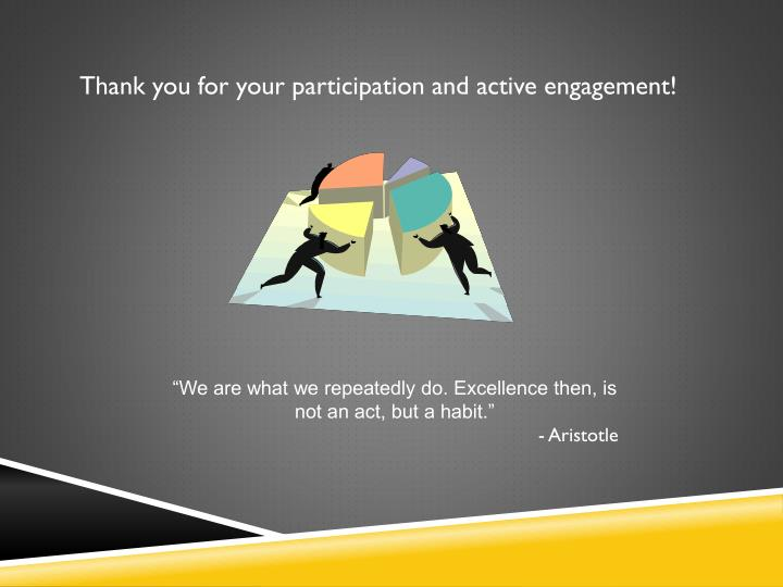 Thank you for your participation and active engagement!