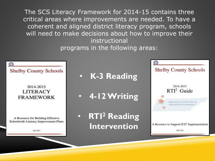 The SCS Literacy Framework for 2014-15 contains three critical areas where improvements are needed. To have a
