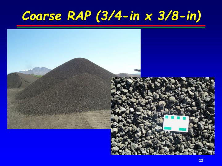 Coarse RAP (3/4-in x 3/8-in)