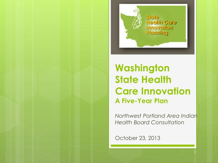 Washington state health care innovation a five year plan