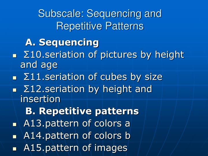 Subscale: Sequencing and Repetitive Patterns