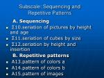 subscale sequencing and repetitive patterns