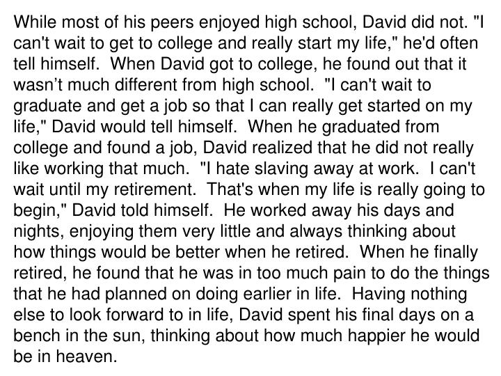 """While most of his peers enjoyed high school, David did not. """"I can't wait to get to college and really start my life,"""" he'd often tell himself. When David got to college, he found out that it wasn"""