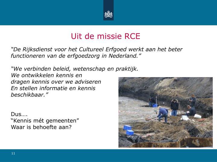 Uit de missie RCE