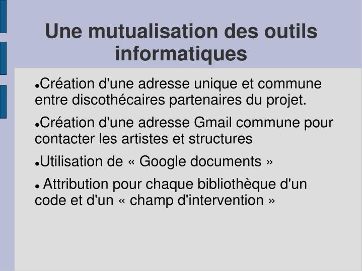 Une mutualisation des outils informatiques