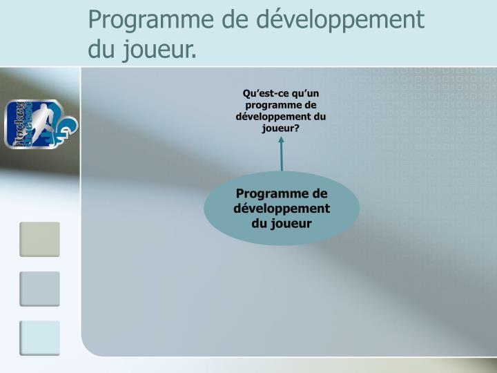 Qu'est-ce qu'un  programme de développement du joueur?