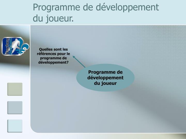Quelles sont les références pour le programme de développement?