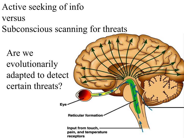 Active seeking of info