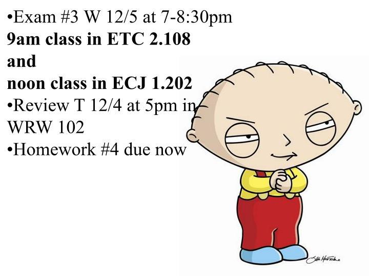 Exam #3 W 12/5 at 7-8:30pm