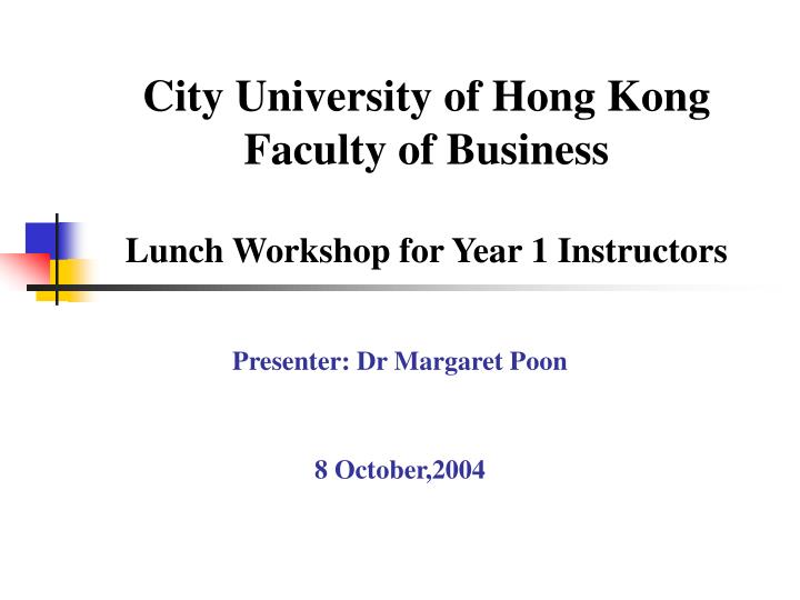 City university of hong kong faculty of business lunch workshop for year 1 instructors