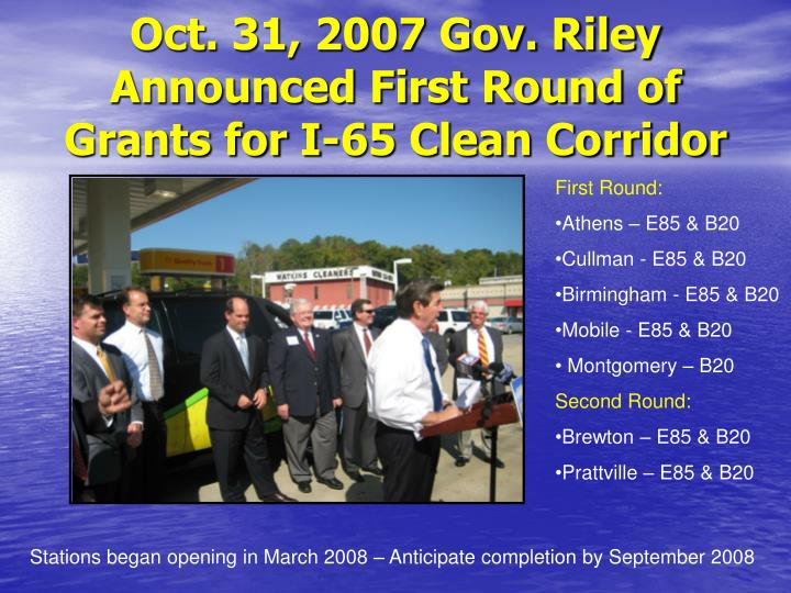 Oct. 31, 2007 Gov. Riley Announced First Round of Grants for I-65 Clean Corridor