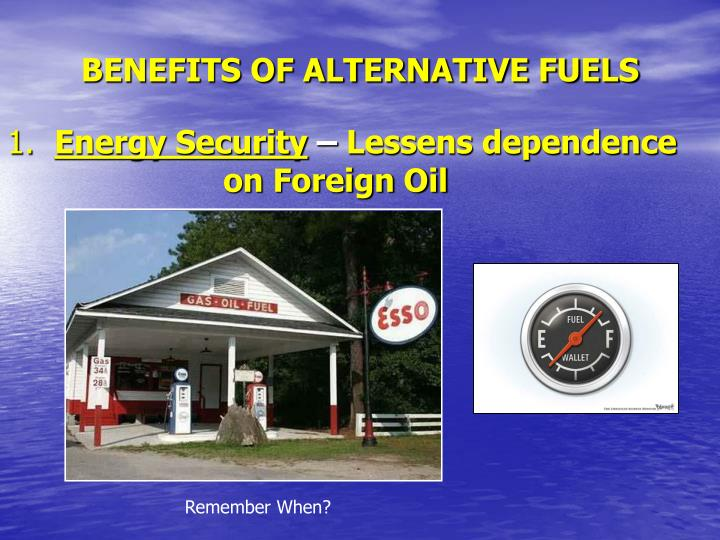 BENEFITS OF ALTERNATIVE FUELS