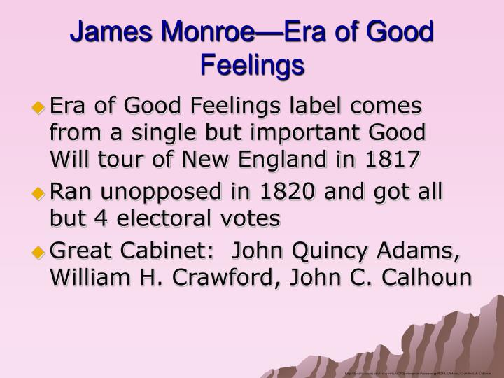 James Monroe—Era of Good Feelings