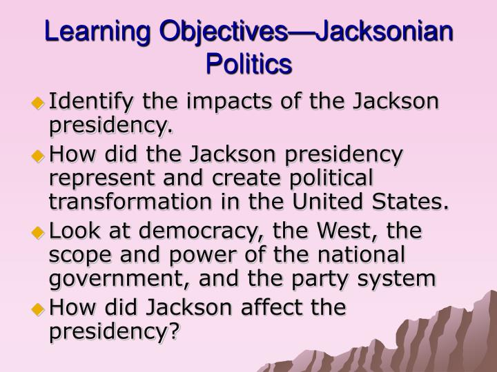 Learning Objectives—Jacksonian Politics