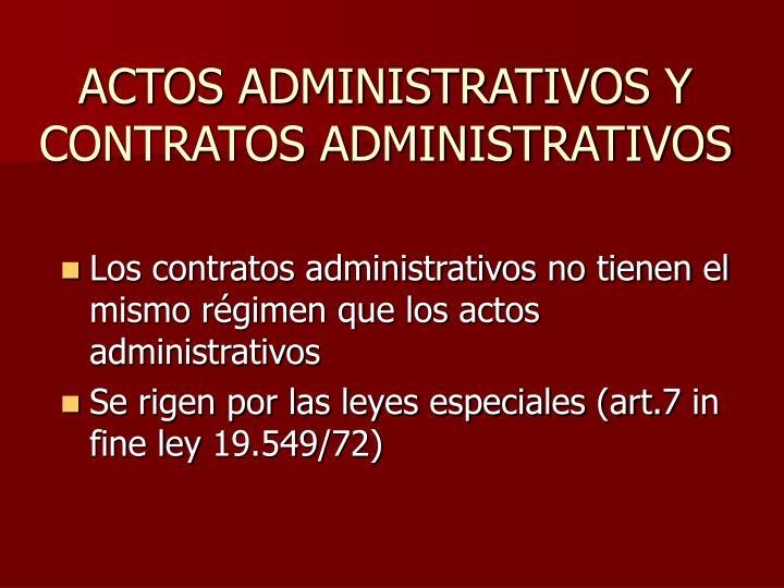 ACTOS ADMINISTRATIVOS Y CONTRATOS ADMINISTRATIVOS