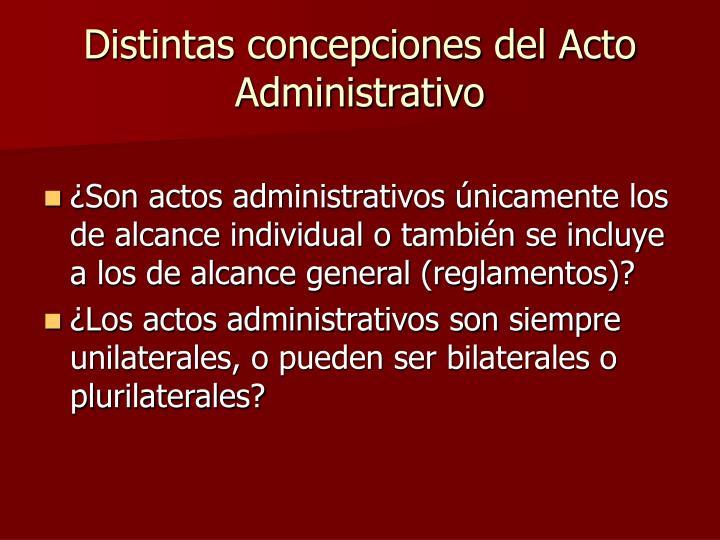 Distintas concepciones del Acto Administrativo