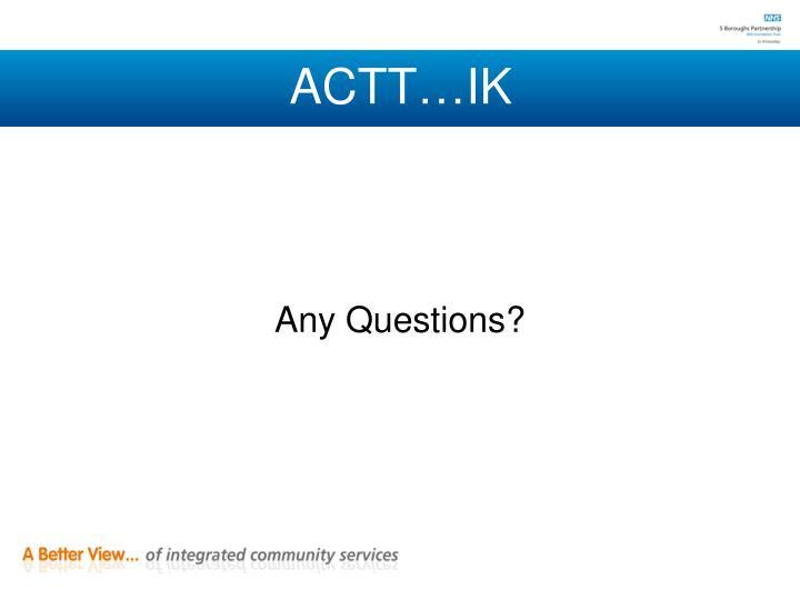 ACTT…IK