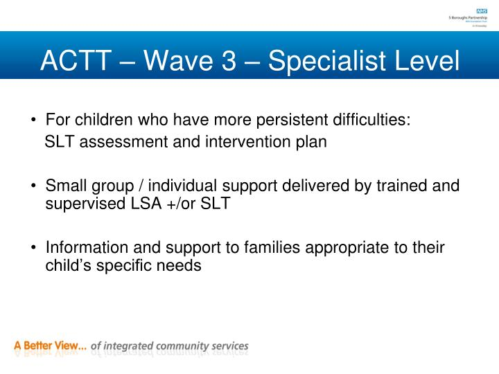 ACTT – Wave 3 – Specialist Level