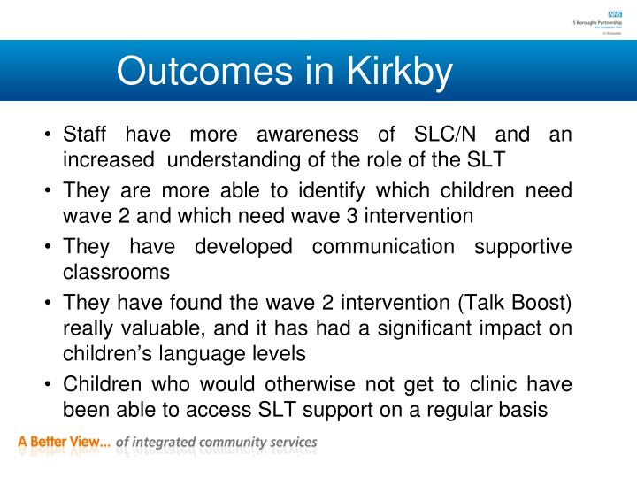 Outcomes in Kirkby