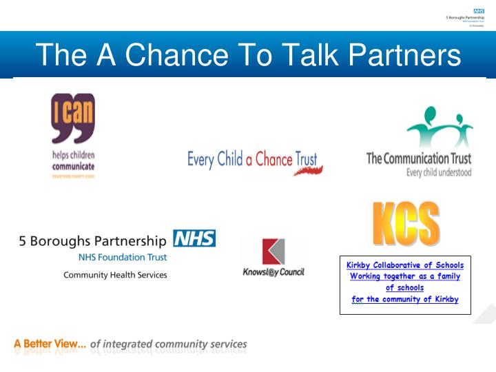 The A Chance To Talk Partners