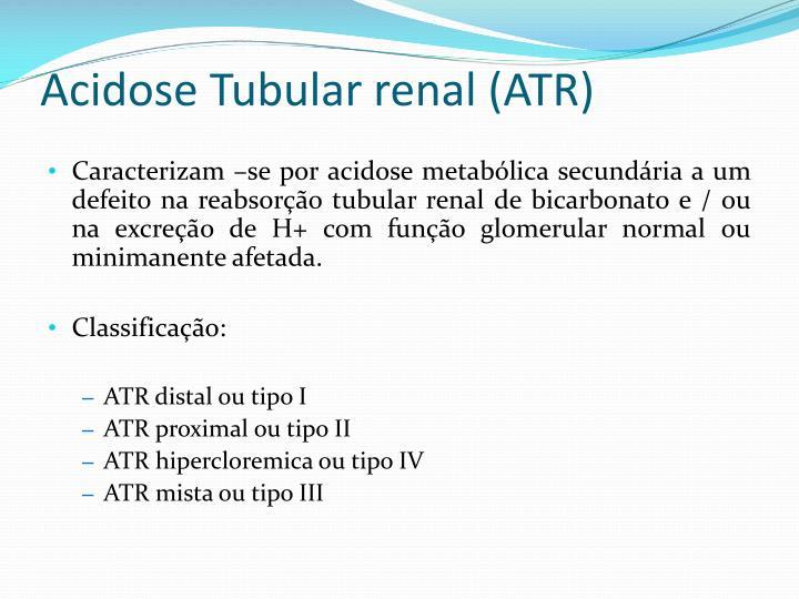 Acidose Tubular renal (ATR)
