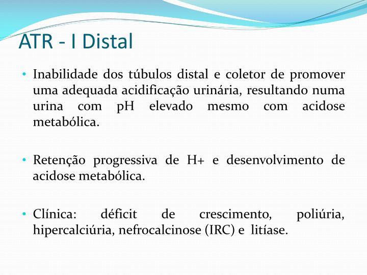 ATR - I Distal