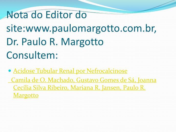 Nota do Editor do site:www.paulomargotto.com.br,  Dr. Paulo R. Margotto