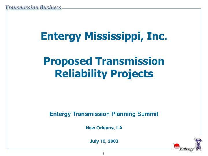Entergy mississippi inc proposed transmission reliability projects