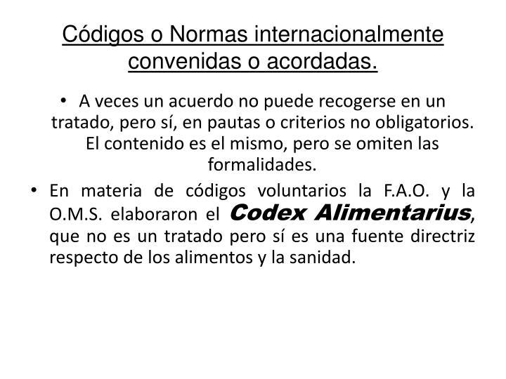 Cdigos o Normas internacionalmente convenidas o acordadas.
